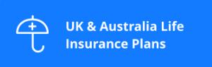 Uk & Australia Life Insurance Plans